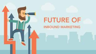 Future of Inbound Marketing
